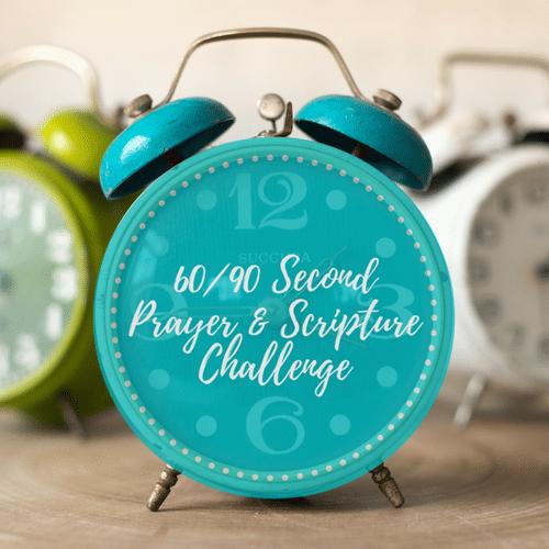 60-90 Second Prayer Challenge